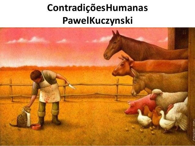 ContradiçõesHumanas PawelKuczynski
