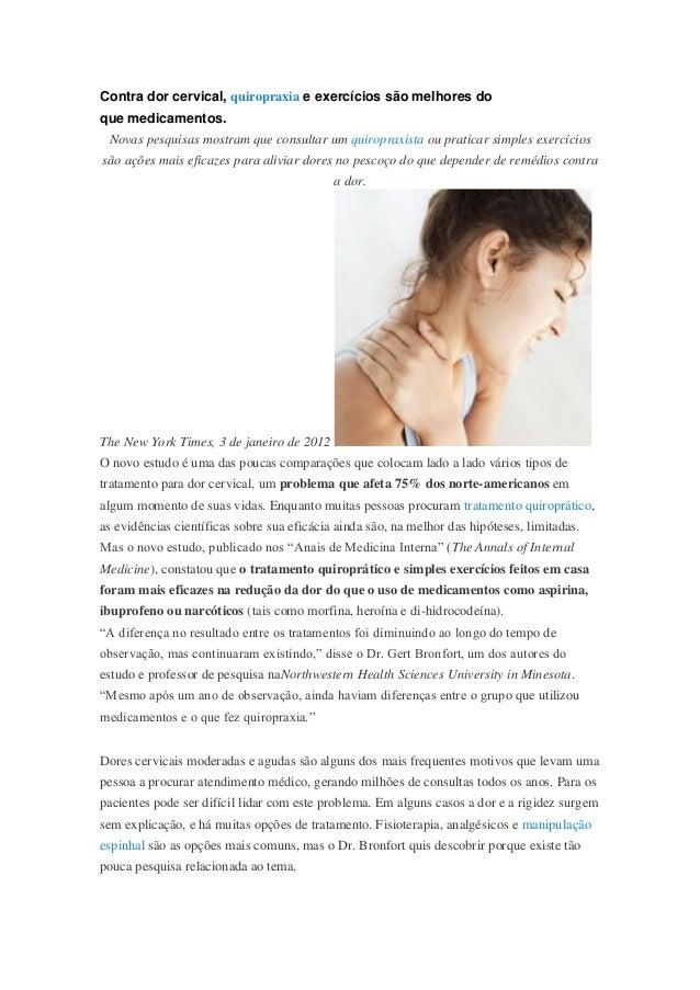 Contra dor cervical, quiropraxia e exercícios são melhores do que medicamentos. Novas pesquisas mostram que consultar um q...