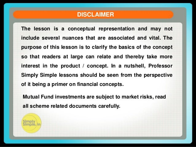 DISCLAIMER The lesson is a conceptual representation and may not include several nuances that are associated and vital. Th...