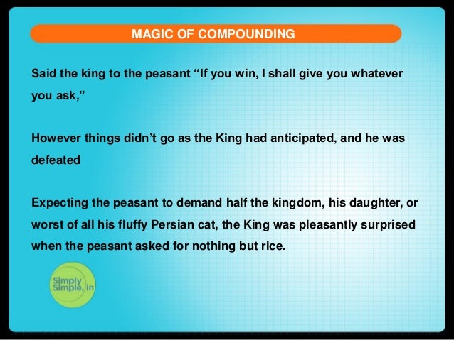 """MAGIC OF COMPOUNDING Said the king to the peasant """"If you win, I shall give you whatever you ask,"""" However things didn't g..."""