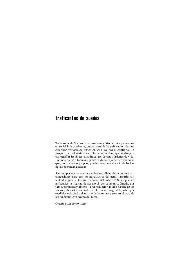 Traficantes de Sueños no es una casa editorial, ni siquiera una editorial independiente, que contempla la publicación de u...