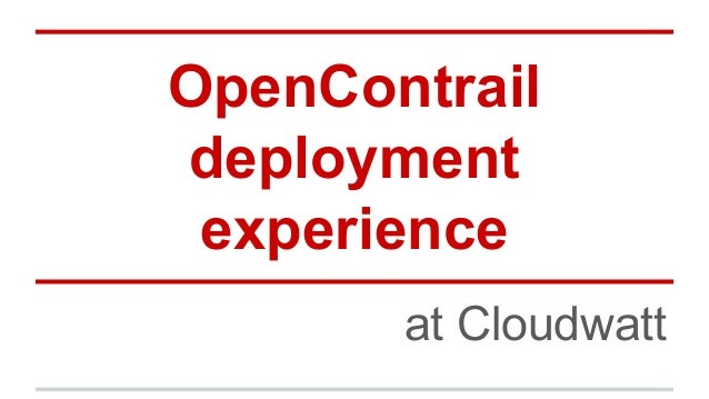 OpenContrail deployment experience at Cloudwatt