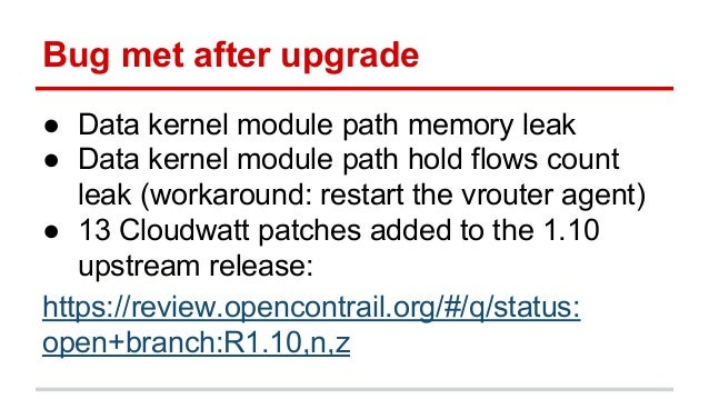 Bug met after upgrade ● Data kernel module path memory leak ● Data kernel module path hold flows count leak (workaround: r...