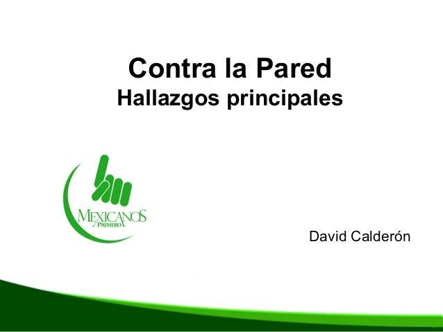 Contra la Pared Hallazgos principales  David Calderón