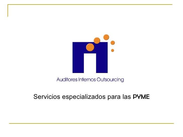 <ul><li>Servicios especializados para las  PYME </li></ul>