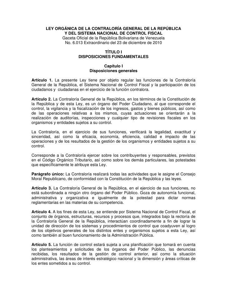 LEY ORGÁNICA DE LA CONTRALORÍA GENERAL DE LA REPÚBLICA               Y DEL SISTEMA NACIONAL DE CONTROL FISCAL             ...