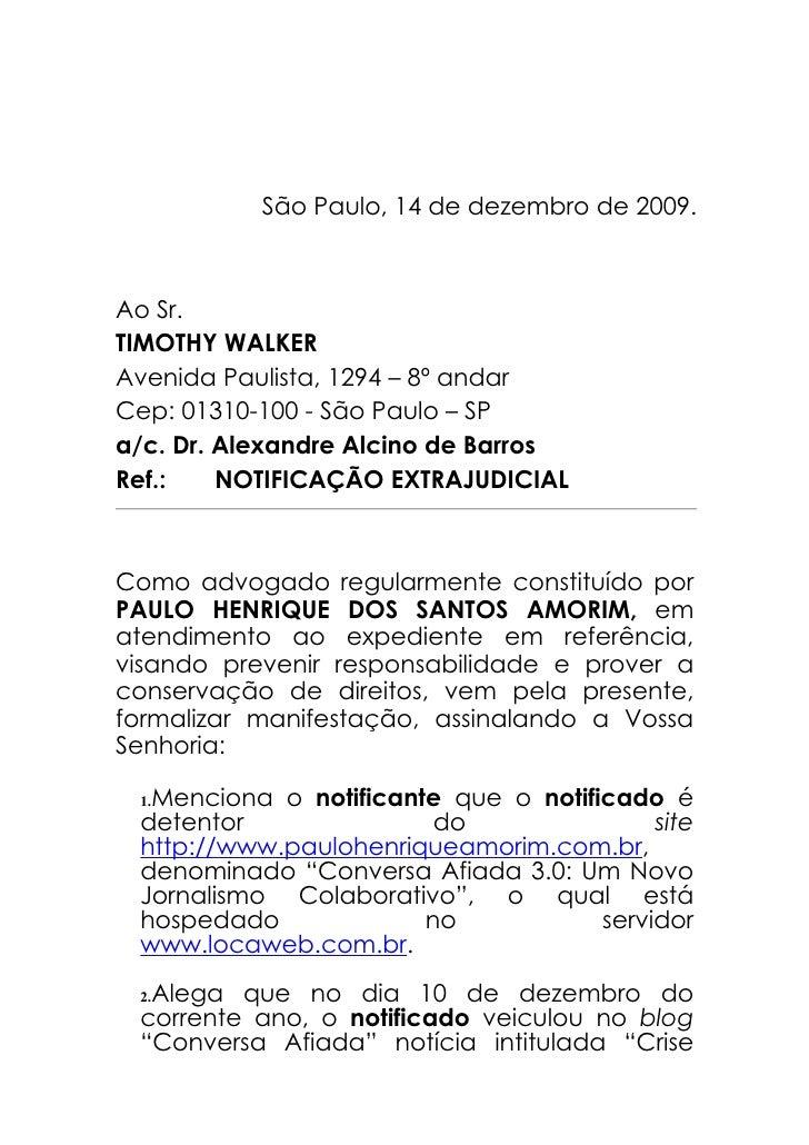 São Paulo, 14 de dezembro de 2009.    Ao Sr. TIMOTHY WALKER Avenida Paulista, 1294 – 8º andar Cep: 01310-100 - São Paulo –...