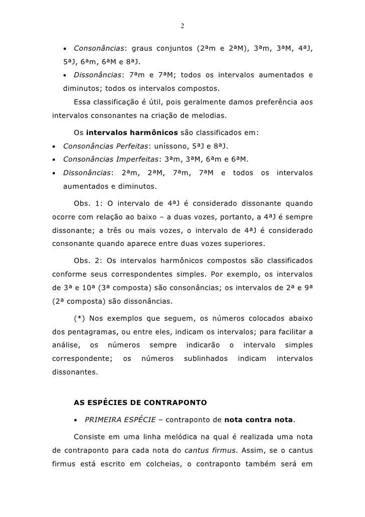 2    • Consonâncias: graus conjuntos (2ªm e 2ªM), 3ªm, 3ªM, 4ªJ,    5ªJ, 6ªm, 6ªM e 8ªJ.    •   Dissonâncias: 7ªm e 7ªM; t...
