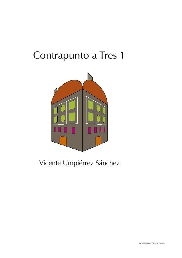 www.memvus.com Contrapunto a Tres 1 Vicente Umpiérrez Sánchez