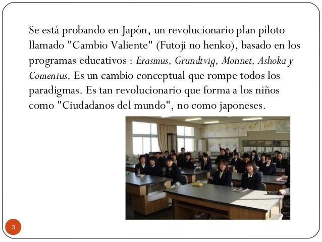 """Se está probando en Japón, un revolucionario plan piloto llamado """"Cambio Valiente"""" (Futoji no henko), basado en los progra..."""