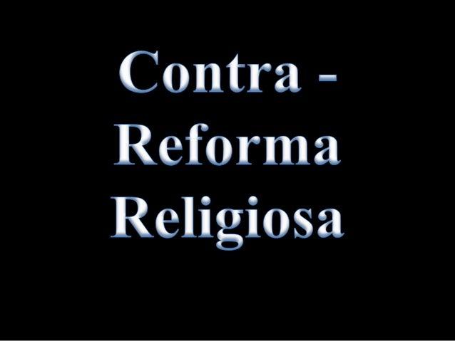Introdução  No século XVI, a Igreja Católica estava passando  por uma forte crise. Neste contexto, ganhou força  o protest...