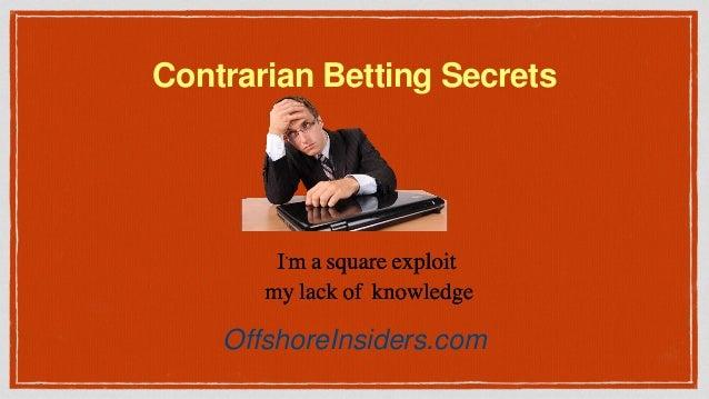 Contrarian Betting Secrets OffshoreInsiders.com