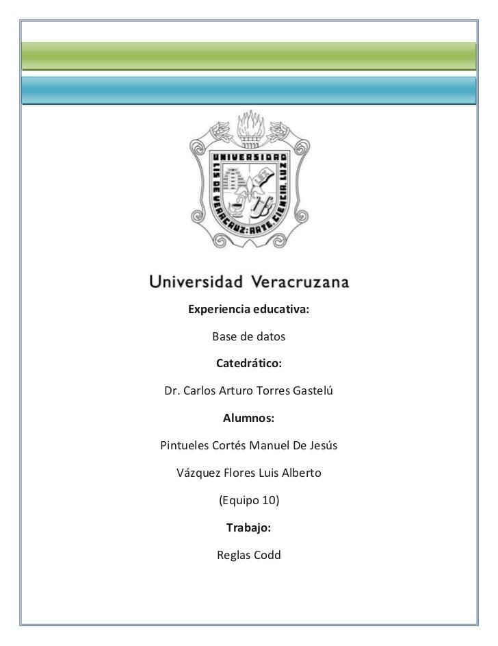 Experiencia educativa:<br />Base de datos<br />Catedrático:<br />Dr. Carlos Arturo Torres Gastelú<br />Alumnos:<br />Pintu...