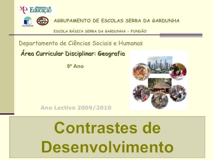 AGRUPAMENTO DE ESCOLAS SERRA DA GARDUNHA ESCOLA BÁSICA SERRA DA GARDUNHA - FUNDÃO Departamento de Ciências Sociais e Human...