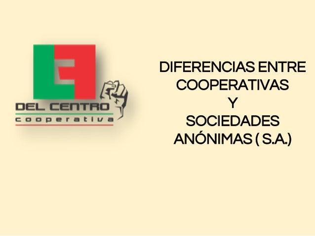 DIFERENCIASENTRE COOPERATIVAS Y SOCIEDADES ANÓNIMAS(S.A.)