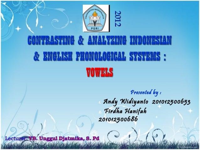 Presented by :1. Andy Widiyanto 2010125006532. Firdha Hanifah20101250068620122012