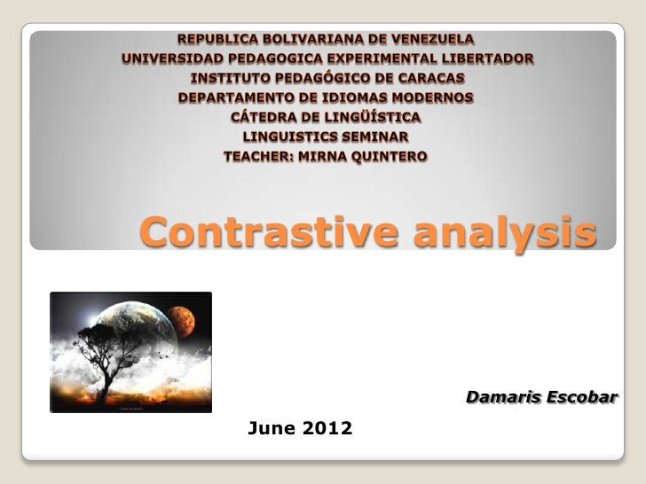 Contrastive analysis                Damaris Escobar    June 2012