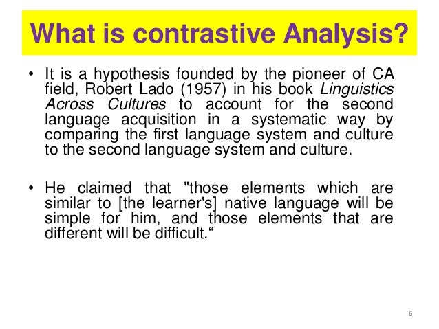contrastive analysis Extract a contrastive analysis describes the structural differences and similarities of two or more languages as an area of enquiry, contrastive analysis (ca) is concerned with the.