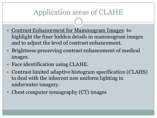 Contrast limited adaptive histogram equalization