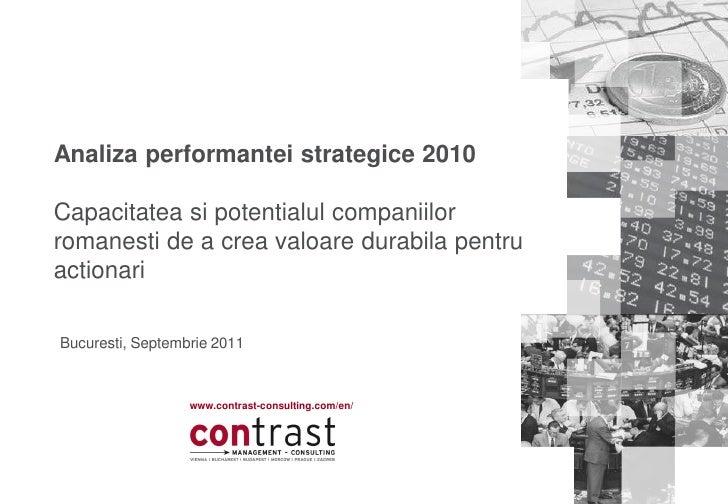 Analiza performantei strategice 2010Capacitatea si potentialul companiilorromanesti de a crea valoare durabila pentruactio...
