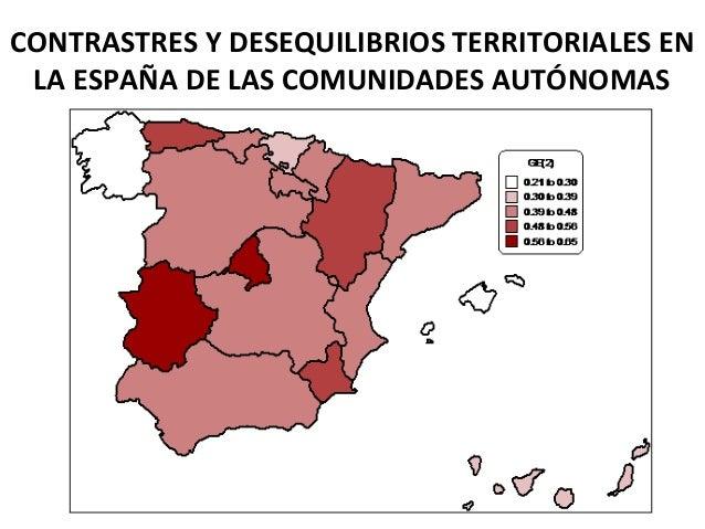 CONTRASTRES Y DESEQUILIBRIOS TERRITORIALES EN LA ESPAÑA DE LAS COMUNIDADES AUTÓNOMAS