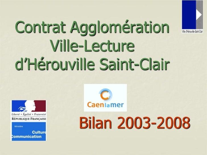 Contrat Agglomération     Ville-Lectured'Hérouville Saint-Clair         Bilan 2003-2008