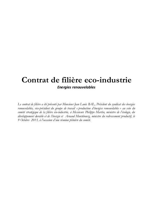 Contrat de filière eco-industrie Energies renouvelables Le contrat de filière a été présenté par Monsieur Jean Louis BAL, ...