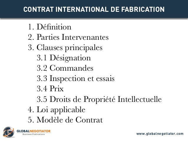 CONTRAT INTERNATIONAL DE FABRICATION 1. Définition 2. Parties Intervenantes 3. Clauses principales 3.1 Désignation 3.2 Com...