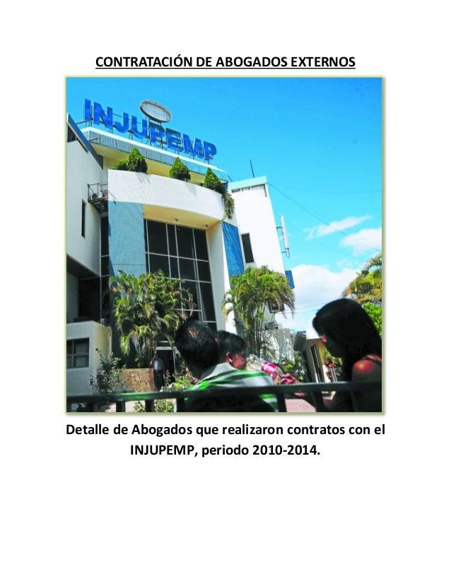 CONTRATACIÓN DE ABOGADOS EXTERNOS  Detalle de Abogados que realizaron contratos con el INJUPEMP, periodo 2010-2014.