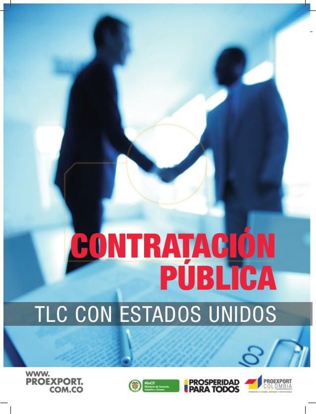 1 www.proexport.com.co TLC CON ESTADOS UNIDOS CONTRATACIÓN PÚBLICA