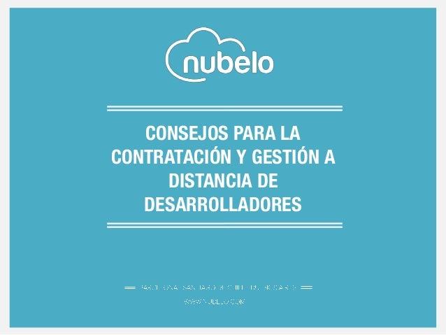 CONSEJOS PARA LA CONTRATACIÓN Y GESTIÓN A DISTANCIA DE DESARROLLADORES