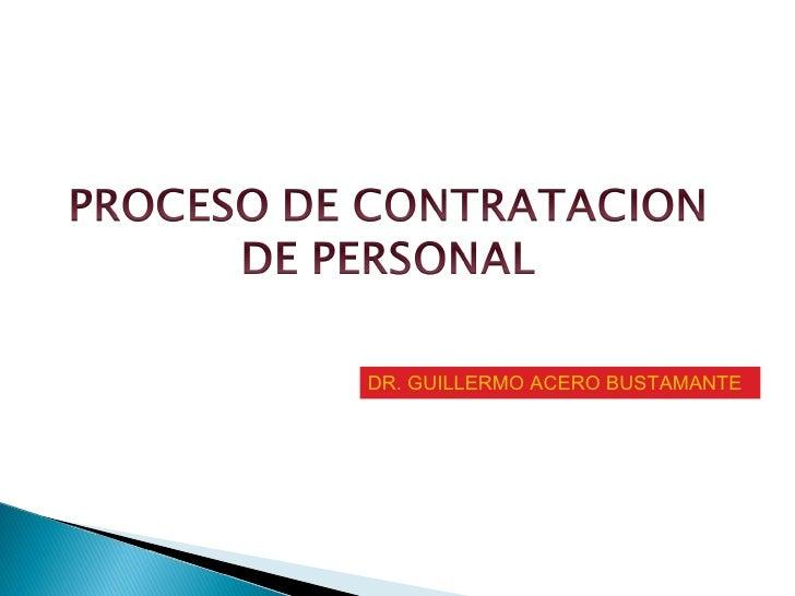 DR. GUILLERMO ACERO BUSTAMANTE