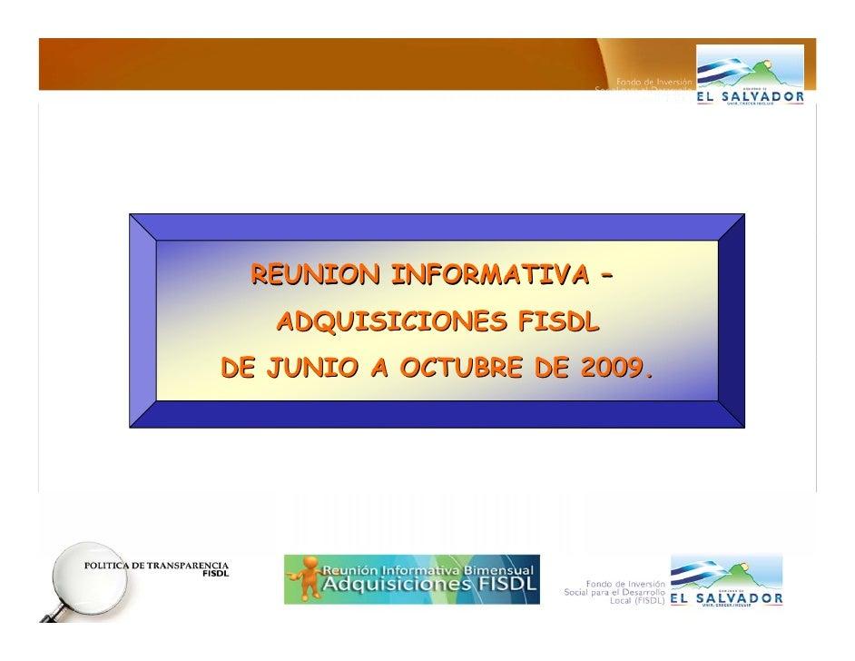 REUNION INFORMATIVA –    ADQUISICIONES FISDL DE JUNIO A OCTUBRE DE 2009.