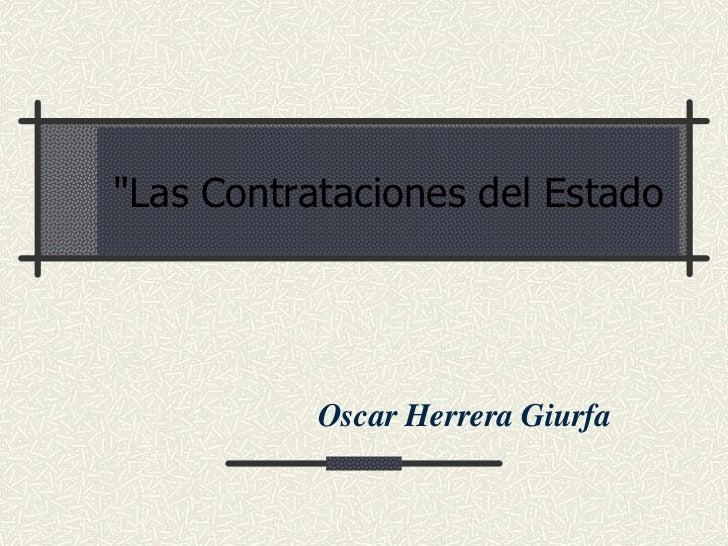 """""""Las Contrataciones del Estado           Oscar Herrera Giurfa"""