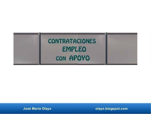 José María Olayo olayo.blogspot.com CONTRATACIONES EMPLEO CON APOYO