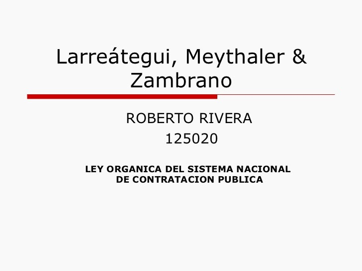 Larreátegui, Meythaler & Zambrano ROBERTO RIVERA  125020 LEY ORGANICA DEL SISTEMA NACIONAL  DE CONTRATACION PUBLICA