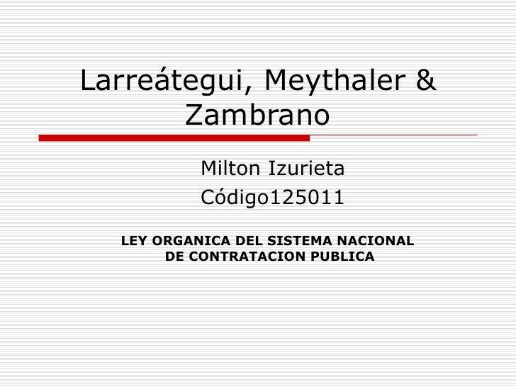 Larreátegui, Meythaler & Zambrano Milton Izurieta Código125011 LEY ORGANICA DEL SISTEMA NACIONAL  DE CONTRATACION PUBLICA