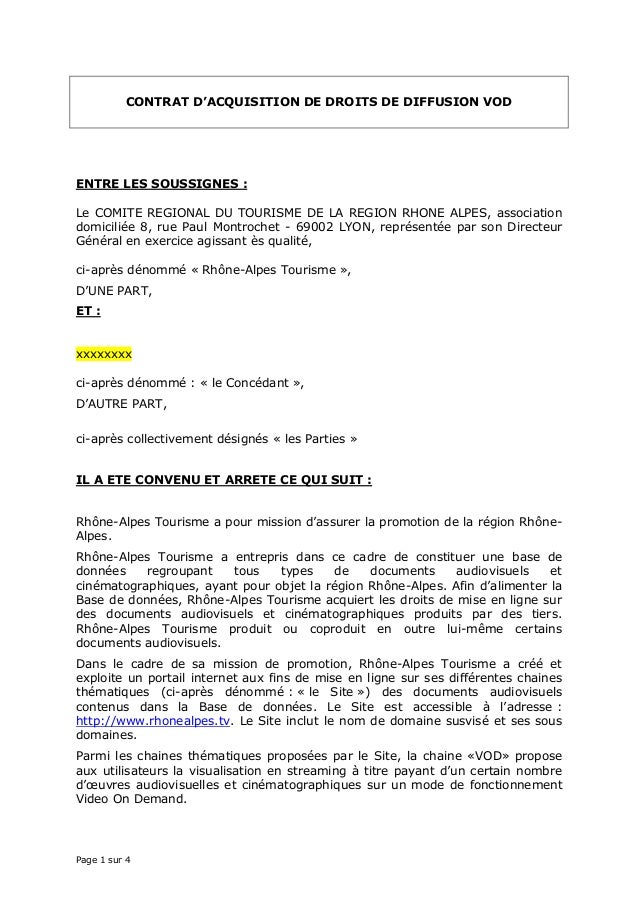 Page 1 sur 4 CONTRAT D'ACQUISITION DE DROITS DE DIFFUSION VOD ENTRE LES SOUSSIGNES : Le COMITE REGIONAL DU TOURISME DE LA ...