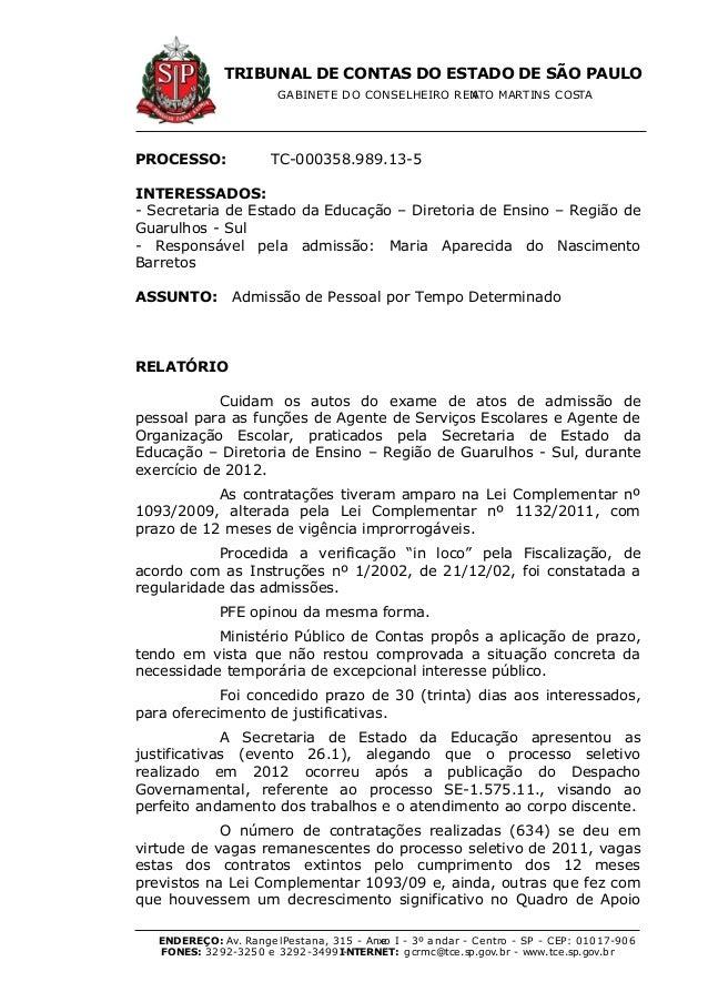 TRIBUNAL DE CONTAS DO ESTADO DE SÃO PAULO GABINETE DO CONSELHEIRO RENATO MARTINS COSTA ENDEREÇO: Av. RangelPestana, 315 - ...