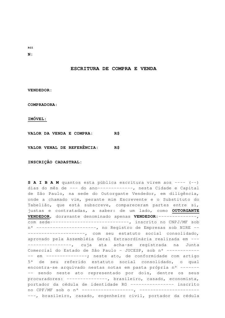 RGI  N:                  ESCRITURA DE COMPRA E VENDA    VENDEDOR:   COMPRADORA:   IMÓVEL:   VALOR DA VENDA E COMPRA:      ...