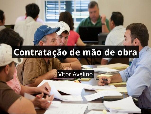 Contratação de mão de obra Vítor Avelino