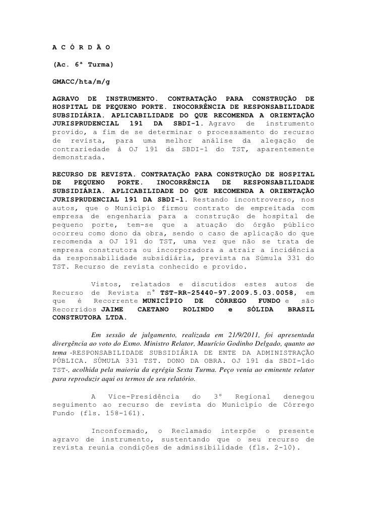 A C Ó R D Ã O(Ac. 6ª Turma)GMACC/hta/m/gAGRAVO DE INSTRUMENTO. CONTRATAÇÃO PARA CONSTRUÇÃO DEHOSPITAL DE PEQUENO PORTE. IN...