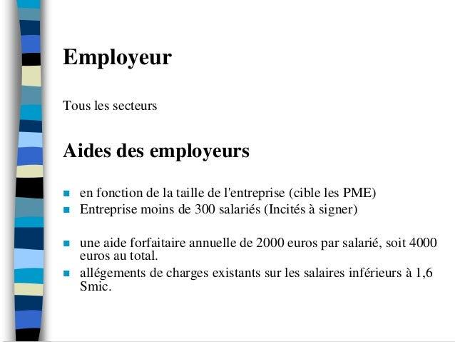 EmployeurTous les secteursAides des employeurs   en fonction de la taille de lentreprise (cible les PME)   Entreprise mo...