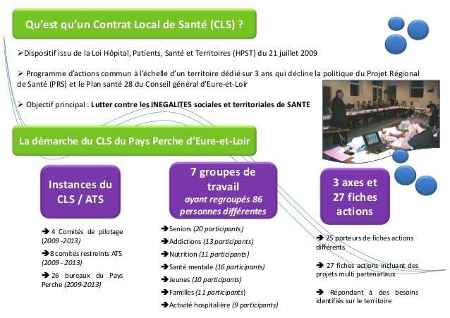 Qu'est qu'un Contrat Local de Santé (CLS) ?  Dispositif issu de la Loi Hôpital, Patients, Santé et Territoires (HPST) du 2...