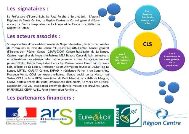 Les signataires :  La Préfecture d'Eure-et-Loir, Le Pays Perche d'Eure-et-Loir, L'Agence  Régional de Santé Centre, La Rég...