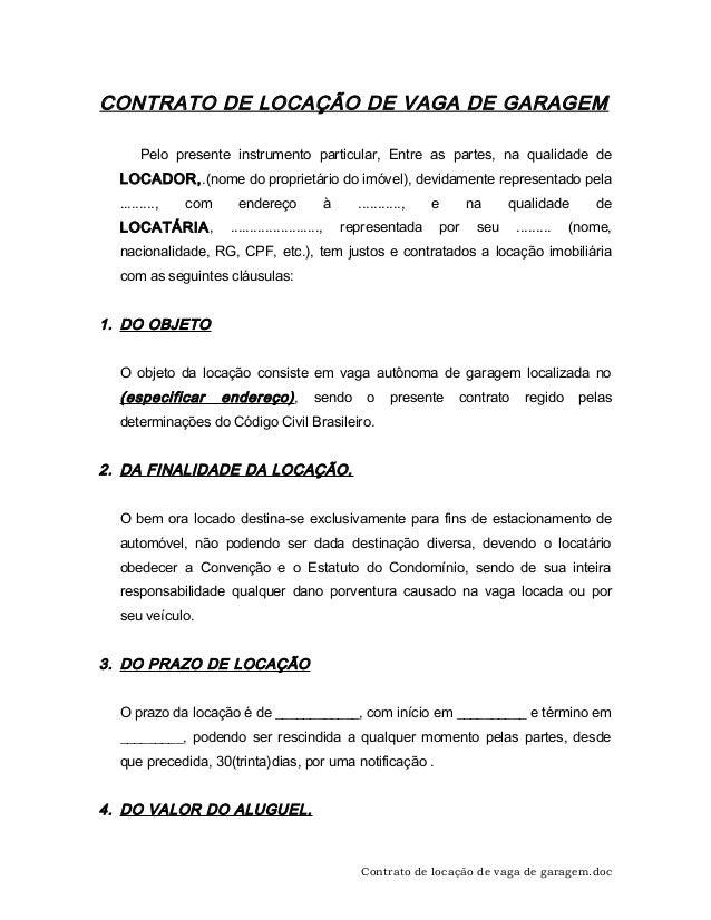 CONTRATO DE LOCAÇÃO DE VAGA DE GARAGEM  Pelo presente instrumento particular, Entre as partes, na qualidade de  LOCADOR,.(...