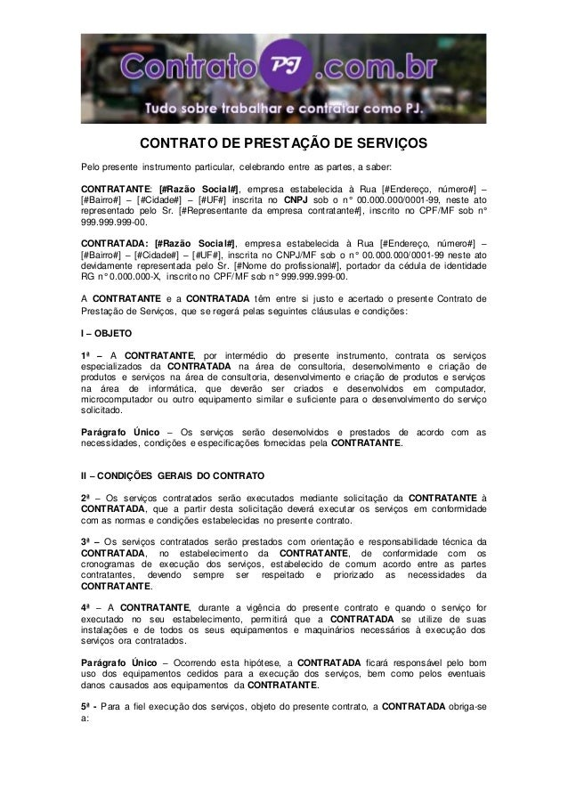 CONTRATO DE PRESTAÇÃO DE SERVIÇOS Pelo presente instrumento particular, celebrando entre as partes, a saber: CONTRATANTE: ...