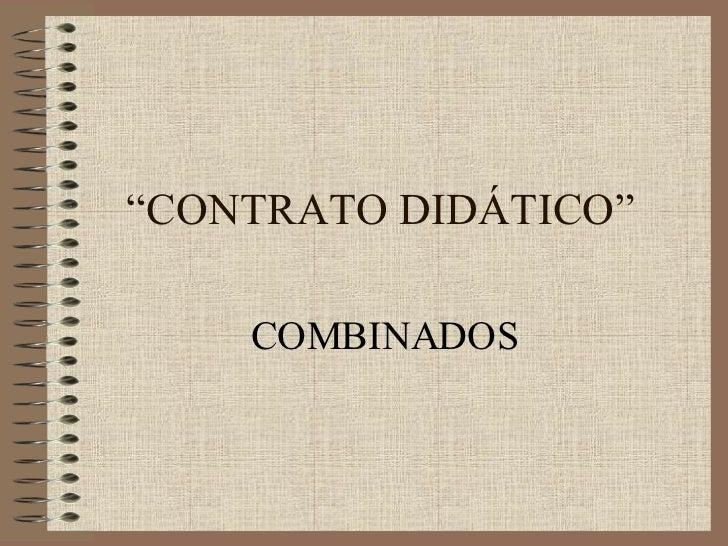 """"""" CONTRATO DIDÁTICO"""" COMBINADOS"""