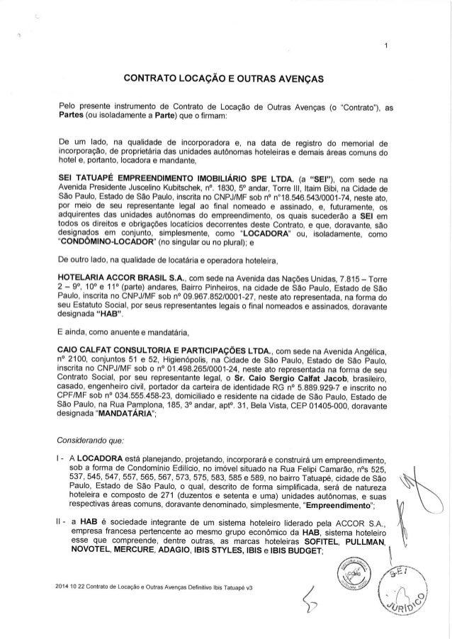 """CONTRATO LOCAÇÃO E OUTRAS AVENÇAS  Pelo presente instrumento de Contrato de Locação de Outras Avenças (o """"Contrato""""),  as ..."""
