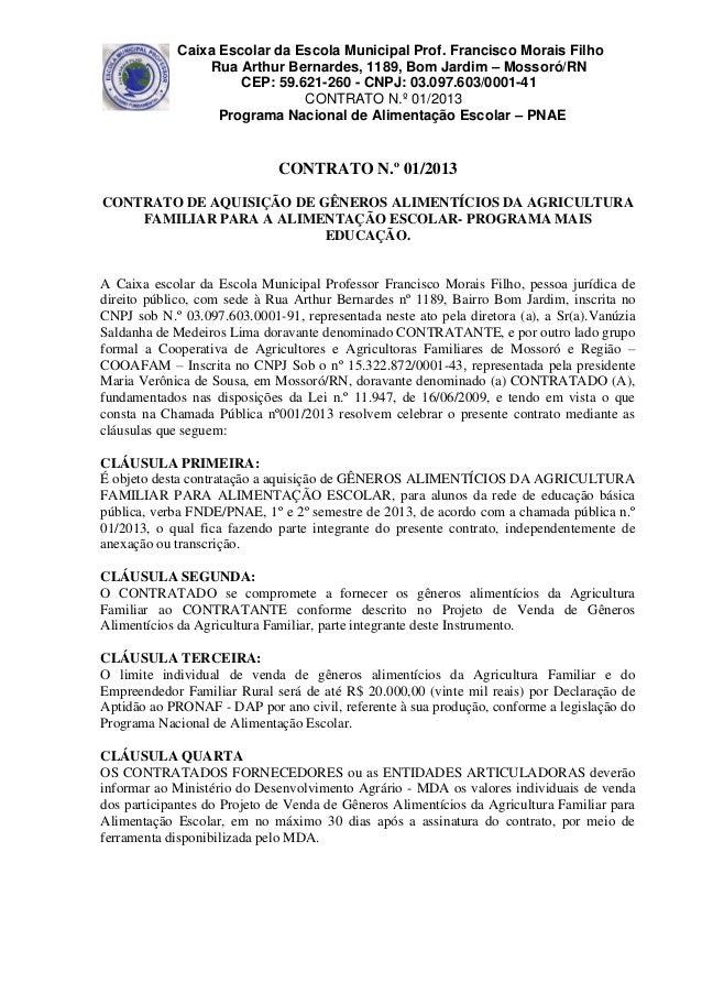 Caixa Escolar da Escola Municipal Prof. Francisco Morais Filho Rua Arthur Bernardes, 1189, Bom Jardim – Mossoró/RN CEP: 59...